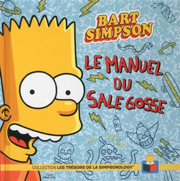 Bart Simpson ; Le Manuel Du Sale Gosse