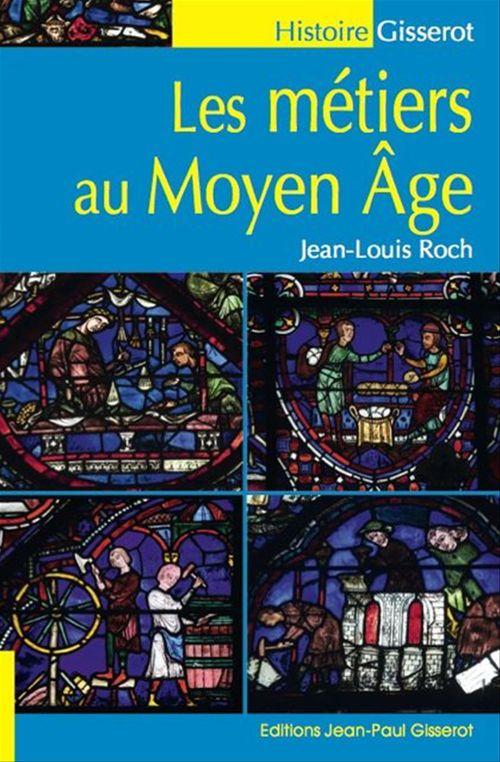 Les métiers du Moyen-Age