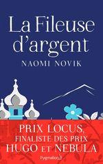 La Fileuse d'argent  - Naomi Novik