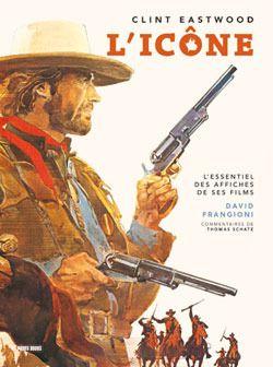Clint Eastwood ; l'icône