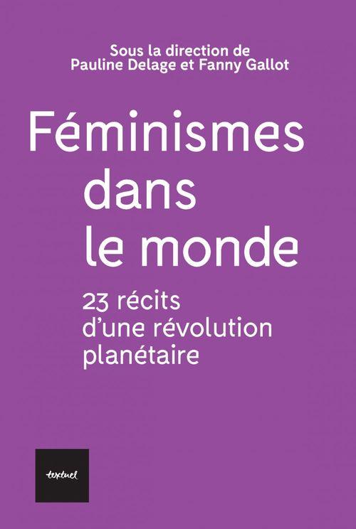 Féminismes dans le monde ; 23 récits d'une révolution planétaire