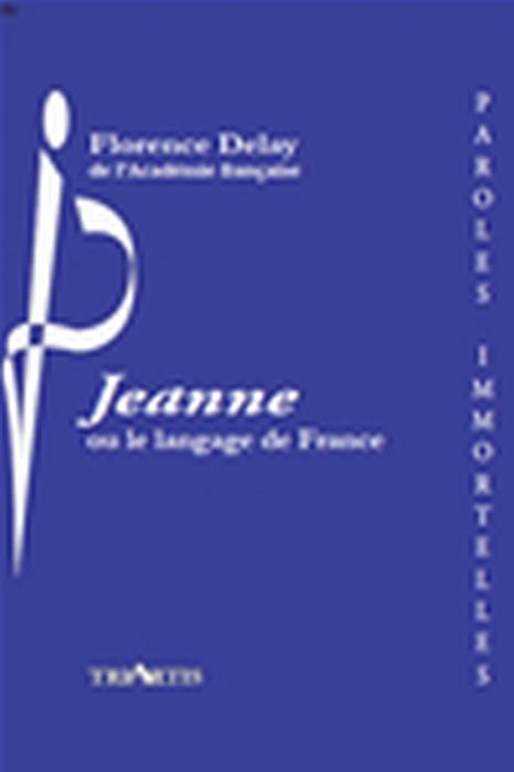 Jeanne ou le language de France