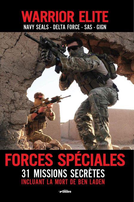 warrior elite ; forces spéciales ; 31 missions secrètes incluant la mort de Ben Laden