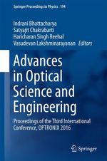 Advances in Optical Science and Engineering  - Satyajit Chakrabarti - Indrani Bhattacharya - Vasudevan Lakshminarayanan - Haricharan Singh Reehal