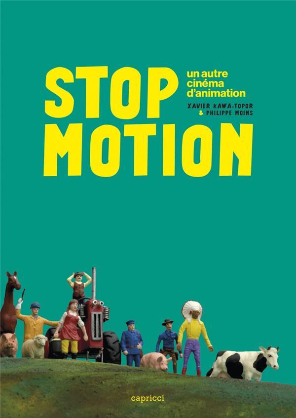 Stop motion ; un autre cinéma d'animation