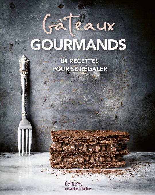 Gâteaux gourmands ; 84 recetes pour se régaler