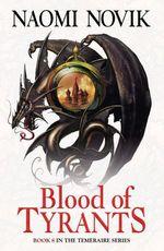 Vente EBooks : Blood of Tyrants (The Temeraire Series, Book 8)  - Naomi Novik