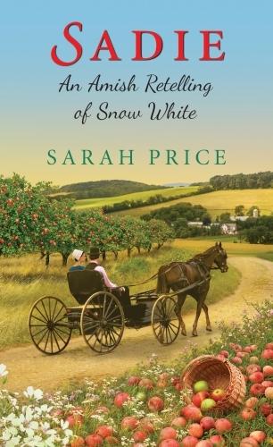 Sadie: An Amish Retelling of Snow White