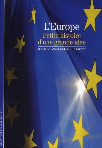 L'Europe, petite histoire d'une grande idée