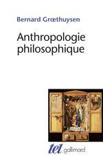 Vente Livre Numérique : Anthropologie philosophique  - Bernard Groethuysen