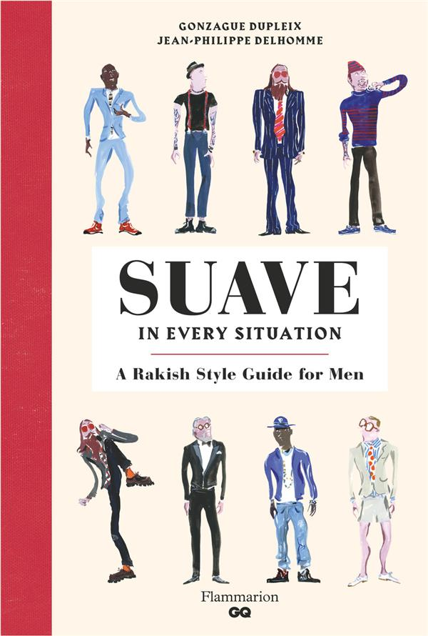 Suave in every situation - a rakish style guide for men