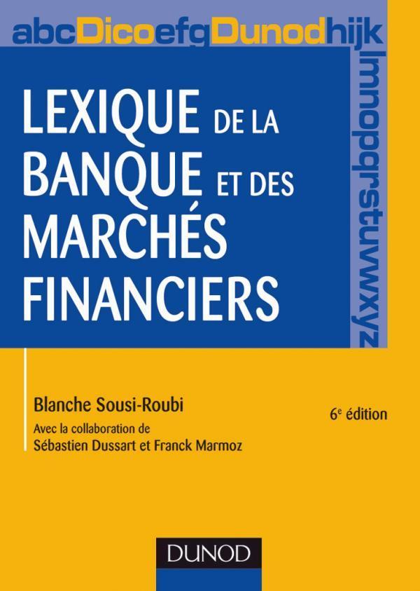 Lexique De La Banque Et Des Marches Financiers - 6eme Edition