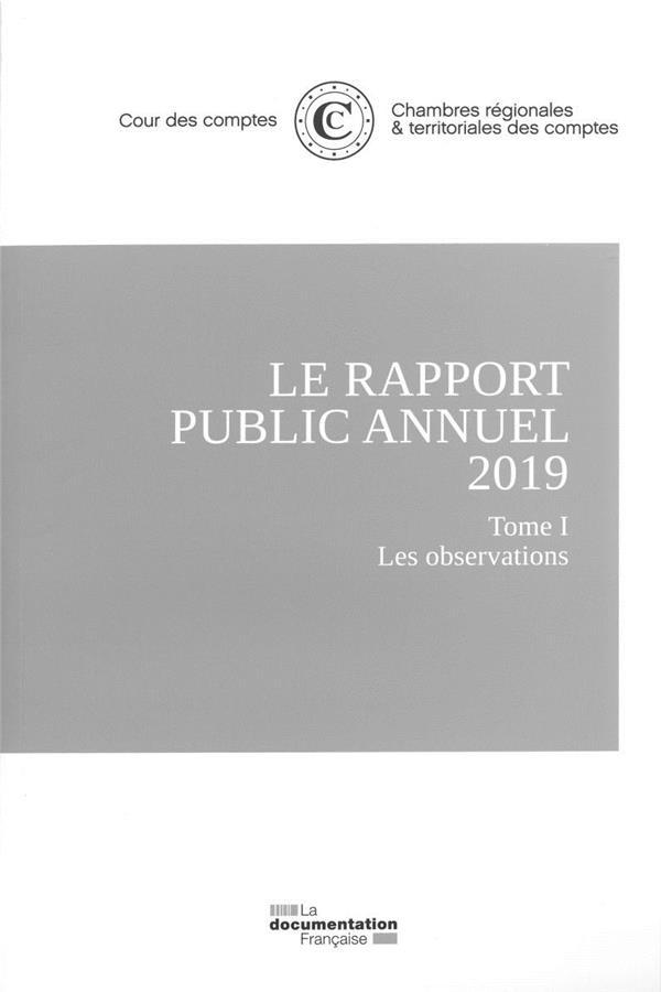 Le rapport public annuel 2019 de la cour des comptes : t.1 les observations ; t.2 le suivi des recommandations ; t.3 l'organisation et les missions