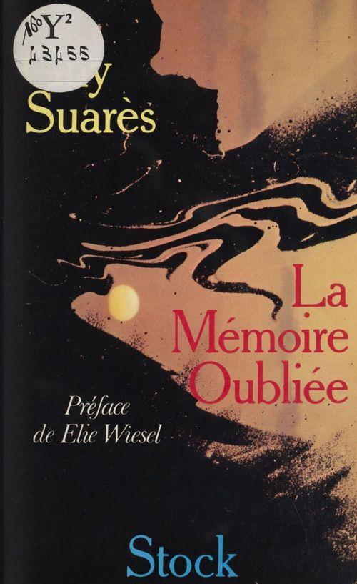 La Mémoire oubliée  - Guy Suarès