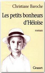Les petits bonheurs d'Héloïse  - Christiane Baroche