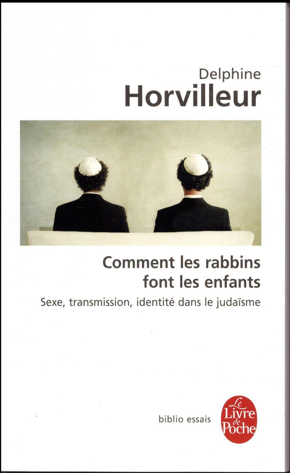 Comment les rabbins font les enfants ? sexe, transmission, identité dans le judaïsme