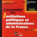 Vente Livre Numérique : L'essentiel des institutions politiques et administratives de la France 2014-2015 - 11e édition  - Dominique Grandguillot