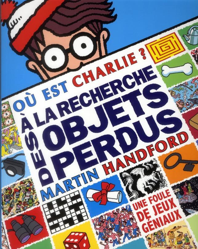 Ou Est Charlie ? ; A La Recherche Des Objets Perdus