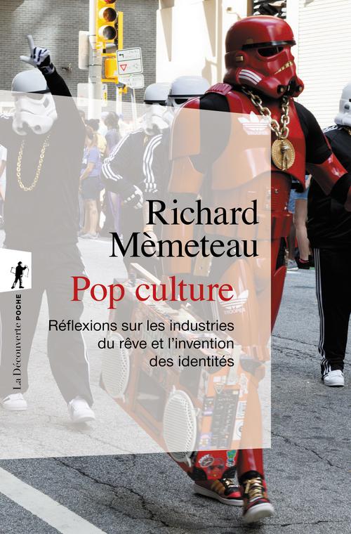 Pop culture ; réflexions sur les industries du rêve et l'invention des identités