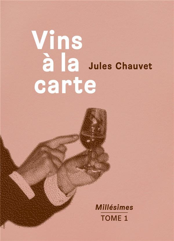 VINS A LA CARTE -  MILLESIMES T.1