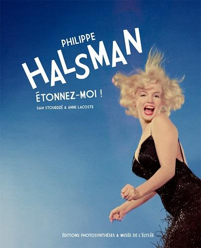 Philippe Halsman ; étonnez-moi !