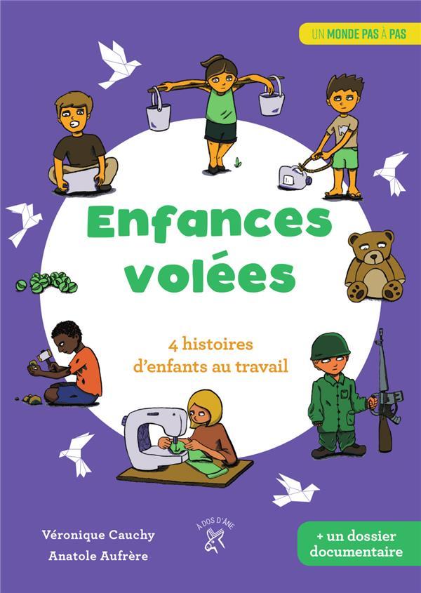 ENFANCES VOLEES : 4 HISTOIRES D'ENFANTS AU TRAVAIL