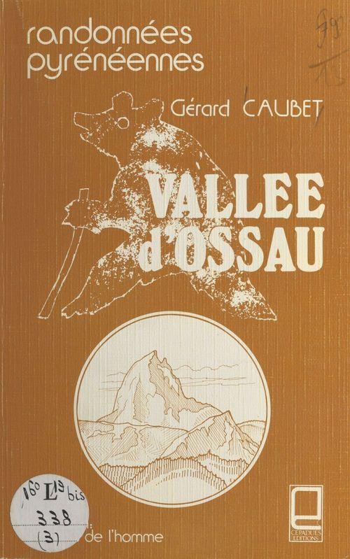 Vallée d'Ossau : randonnées pyrénéennes  - Gérard Caubet