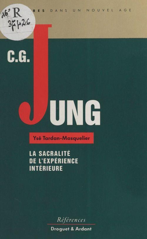 Carl Gustav Jung, la sacralité de l'expérience intérieure