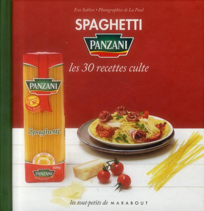 Spaghetti Panzani ; Les 30 Recettes Culte
