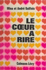 Vente EBooks : Le coeur à rire  - André Guillois - Mina Guillois