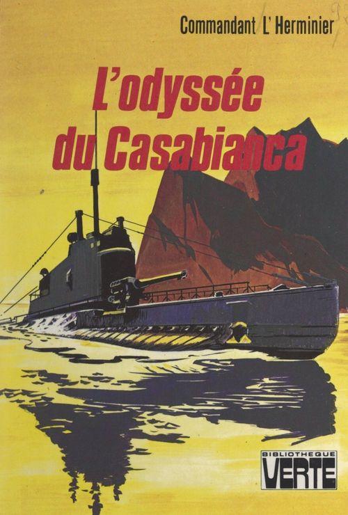 L'odyssée du Casabianca  - Jean L'Herminier