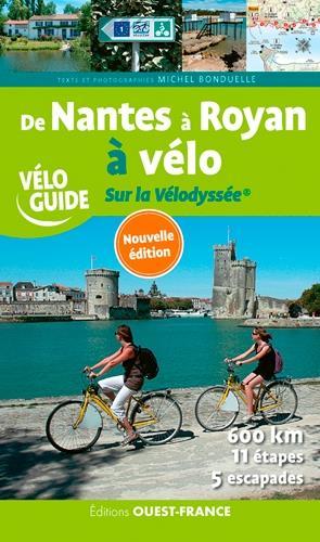 De Nantes à Royan à vélo ; sur la vélodyssée (édition 2020)