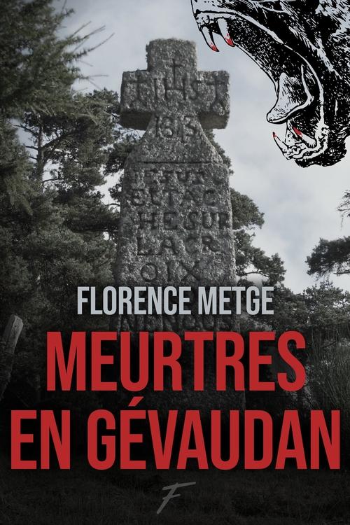 Meurtres en Gévaudan  - Florence Metge
