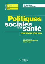 Politiques sociales et de santé - 3e édition  - Yvette Rayssiguier - Gilles Huteau - Gilles Muteau - Yvette Rose Rayssiguier