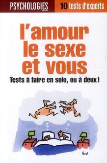 L'amour, le sexe et vous ; tests à faire en solo ou à deux !