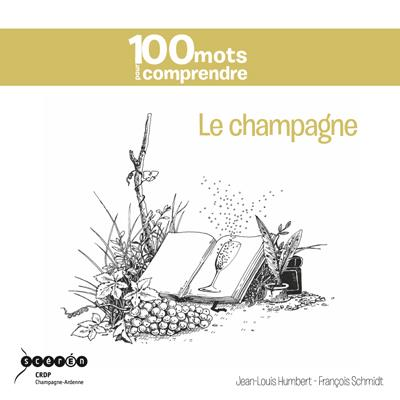 100 mots pour comprendre le champagne