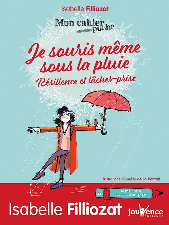 Mon cahier poche T.22 ; je souris même sous la pluie ; résillience et lâcher prise