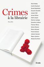 Vente EBooks : Crimes à la librairie  - Robert Soulières - Martine Latulippe - Camille Bouchard - Ariane Gélinas - Florence Meney - Mario Bolduc - Geneviève Lefebvre