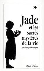 Couverture de Jade et les sacrés mystères de la vie