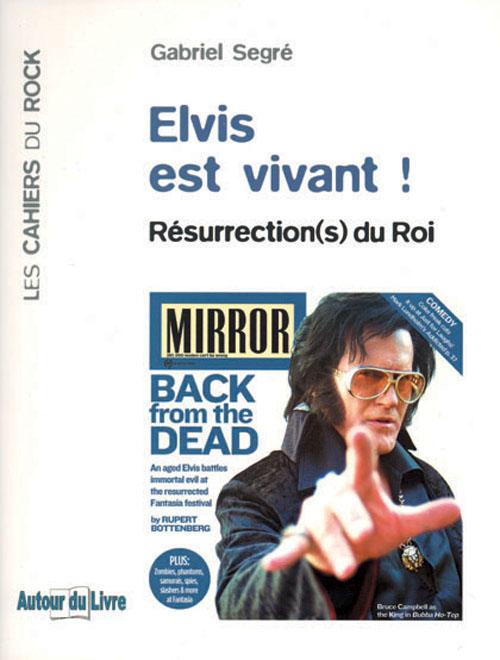 Elvis est vivant ! ; résurrection(s) du roi