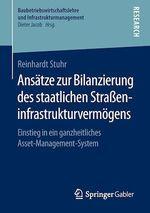 Ansätze zur Bilanzierung des staatlichen Straßeninfrastrukturvermögens  - Reinhardt Stuhr
