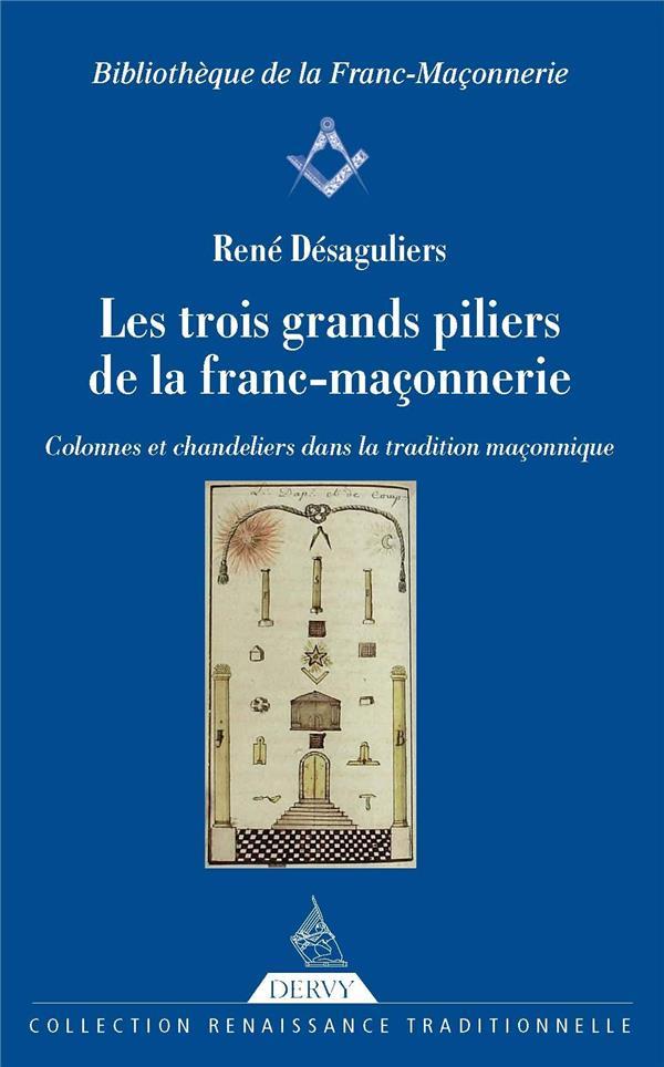 LES TROIS GRANDS PILIERS DE LA FRANC-MACONNERIE  -  COLONNES ET CHANDELIERS DANS LA TRADITION MACONNIQUE