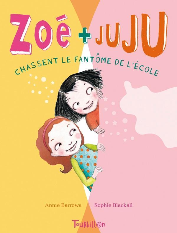 Zoé et Juju t.2 ; Zoé et Juju chassent le fantôme de l'école