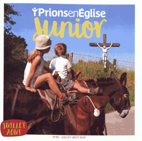 Prions en eglise junior n.83 ; juillet-aout 2018