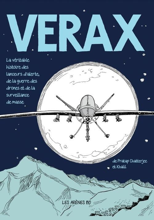 Verax ; la véritable histoire des lanceurs d'alerte, de la guerre des drones et de la surveillance de masse