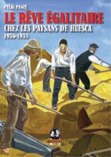 Le rêve égalitaire chez les paysans de Huesca