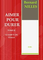 AIMER POUR DURER Tome 2  - BERNARD NILLES