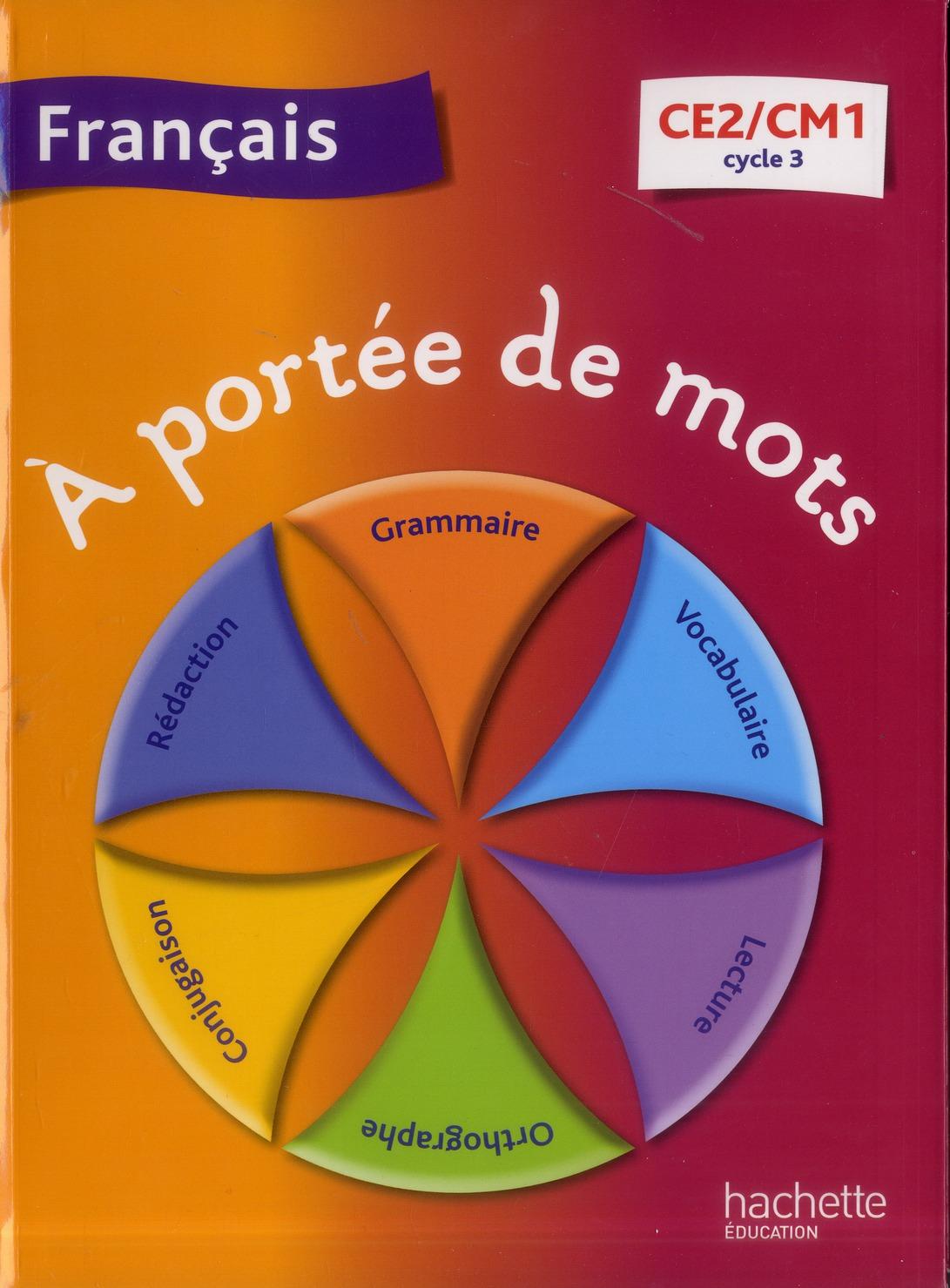 A Portee De Mots Francais Ce2 Cm1 Cycle 3 Livre De L Eleve Jean Claude Lucas Janine Leclec H Lucas Hachette Education Grand Format