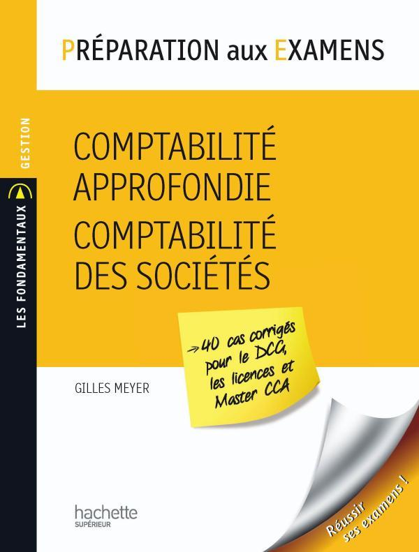 Preparation Aux Examens ; Comptabilite Approfondie ; Comptabilite Des Societes