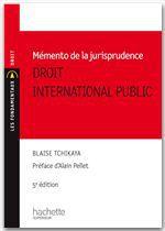 Mémento de la jurisprudence ; droit international public
